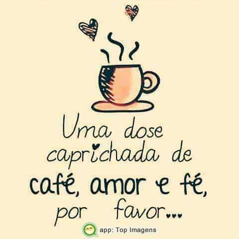 Café,  amor e fé