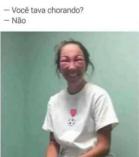 Você está chorando