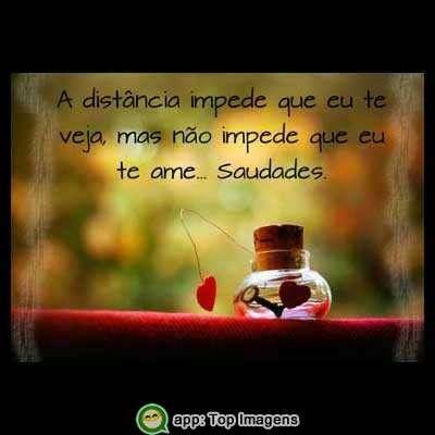 A distância não impede que te ame