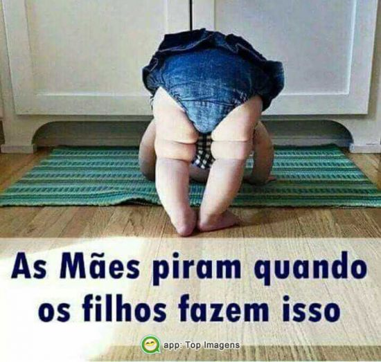 As mães piram