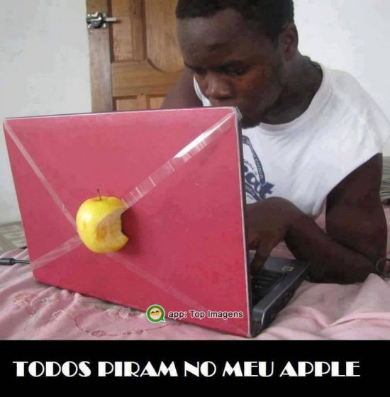 Todos piram no meu apple