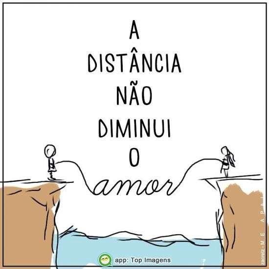 A distância não diminui o amor