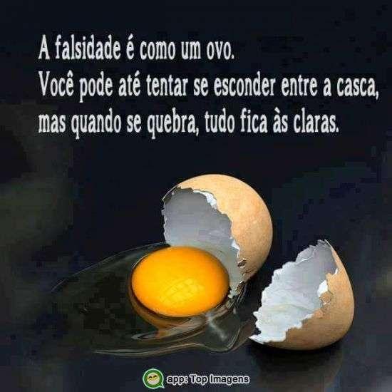 A falsidade é como um ovo