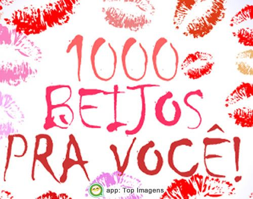 Mil beijos pra você