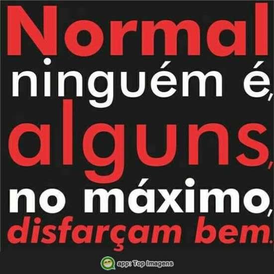 Normal ninguém é