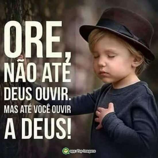 Ore até Deus ouvir