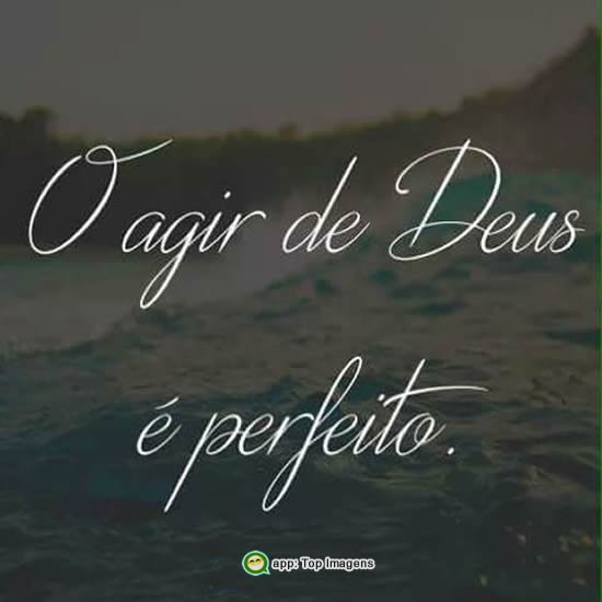 O agir de Deus é perfeito
