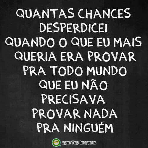 Quantas chances desperdicei