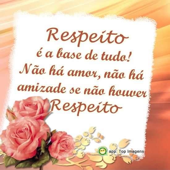 Respeito é a base de tudo