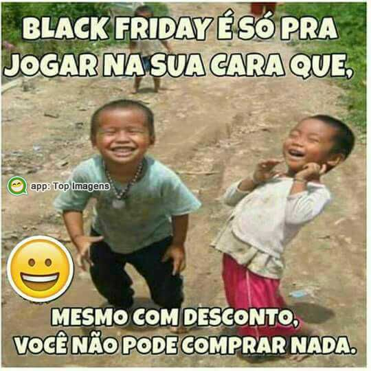 Black Friday pra pobre