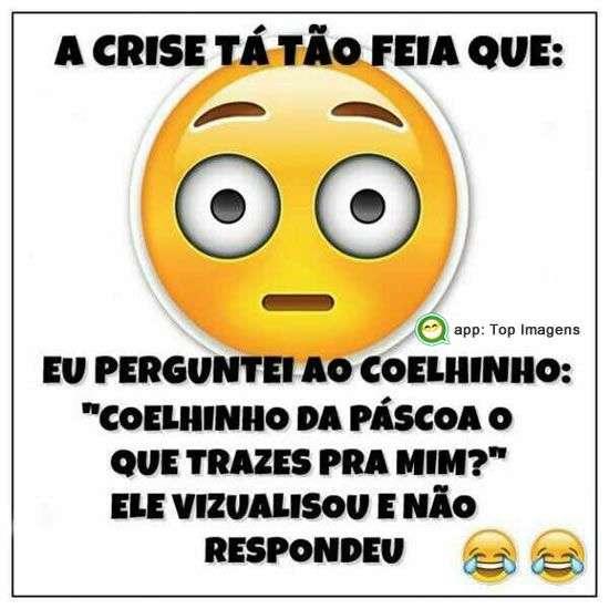A crise tá feia