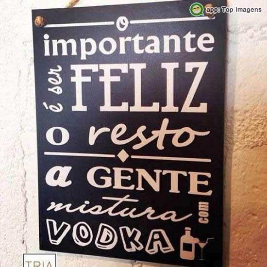 Importante é ser feliz