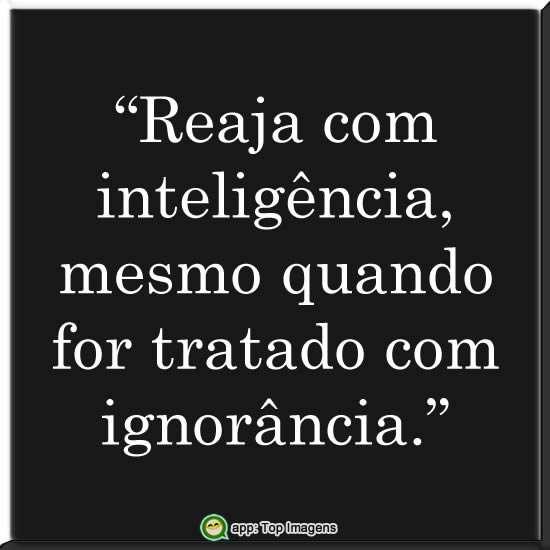 Reaja com inteligência