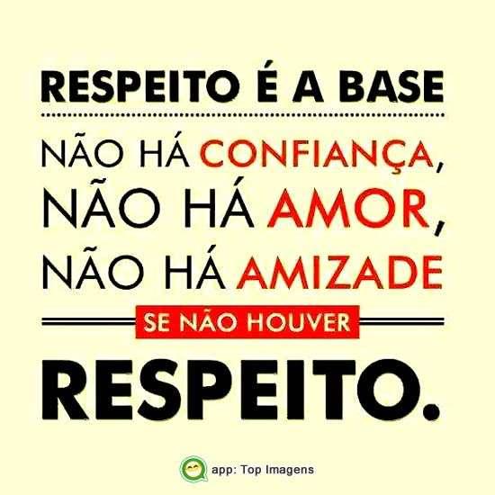 Respeito é a base