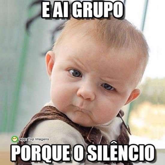 E ai grupo, porque o silêncio